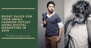 How to boost sales for your small fashion outlet using digital marketing in 2019