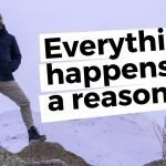 "Does everything occur which is as it should be? Do you put stock in ""everything happens for a reason saying""?"